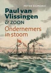 Paul van Vlissingen & zoon : ondernemers in stoom