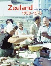 Zeeland 1950-1970 : aolles wier anders