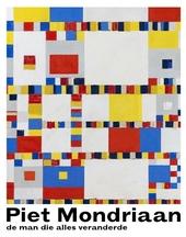 Piet Mondriaan : de man die alles veranderde
