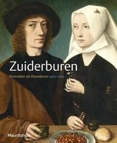 Zuiderburen : portretten uit Vlaanderen 1400-1700