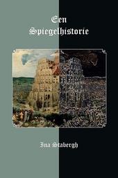 Een spiegelhistorie : van Keizer Karel tot Prins filips-Willem van Oranje