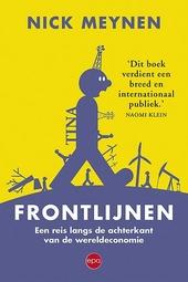 Frontlijnen : een reis langs de achterkant van de wereldeconomie