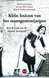 Klein lexicon van het managementjargon : een kritiek van de nieuwe newspeak