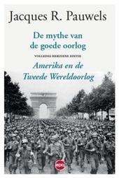 De mythe van de goede oorlog : Amerika en de Tweede Wereldoorlog
