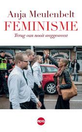Feminisme : terug van nooit weggeweest
