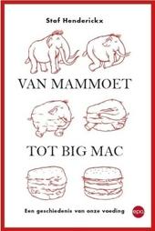 Van mammoet tot Big Mac : een geschiedenis van onze voeding