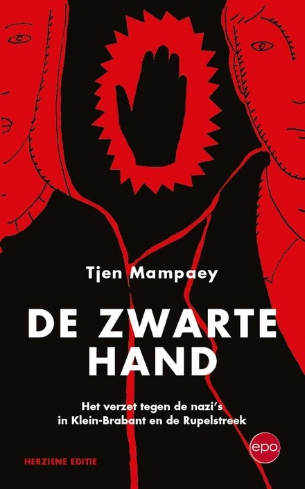 De Zwarte Hand : het verzet tegen de nazi's in Klein-Brabant en de Rupelstreek