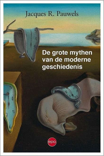 De grote mythen van de moderne geschiedenis