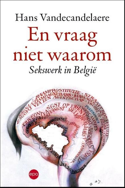 En vraag niet waarom : sekswerk in België