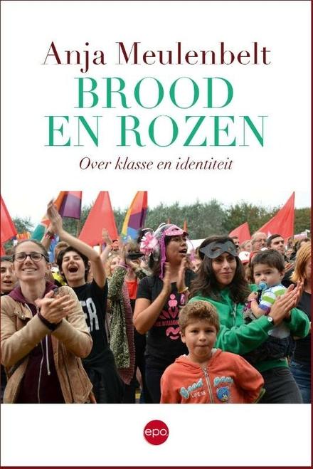 Brood en rozen : over klasse en identiteit