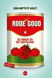Het rode goud : de tomaat en het kapitalisme