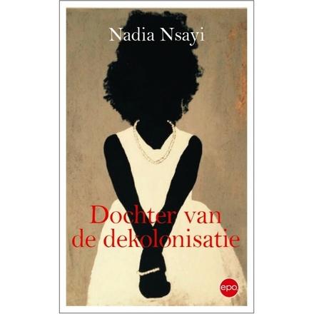 Dochter van de dekolonisatie - Boeiend, leerzaam en inzichtelijk boek, met voorstellen voor het beleid