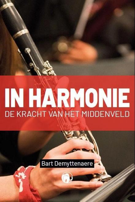 In harmonie : de kracht van het middenveld