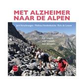Met alzheimer naar de Alpen : een reisgids voor mensen met jongdementie