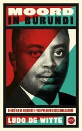 Moord in Burundi : België en de liquidatie van premier Louis Rwagasore