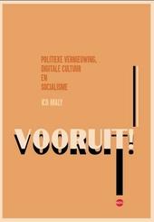 Vooruit! : politieke vernieuwing, digitale cultuur en socialisme
