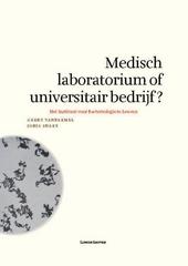 Medisch laboratorium of universitair bedrijf? : het Instituut voor Bacteriologie te Leuven