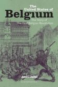 The United States of Belgium : the story of the First Belgian Revolution
