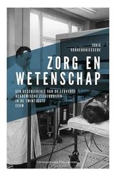 Zorg en wetenschap : een geschiedenis van de Leuvense academische ziekenhuizen in de twintigste eeuw