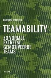 Teamability : zo vorm je extreem gemotiveerde teams