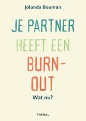 Je partner heeft een burn-out : wat nu?