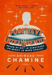Positieve intelligentie : reken af met je saboteurs en benut je ware kracht