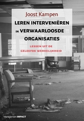 Leren interveniëren in verwaarloosde organisaties : lessen uit de geleefde werkelijkheid