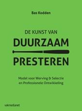De kunst van duurzaam presteren : model voor werving & selectie en professionele ontwikkeling