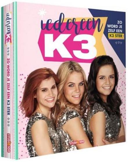 Iedereen K3 : zo word je zelf een K3 ster