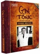 Gin en tonic : pocket guide van Manuel Wouters