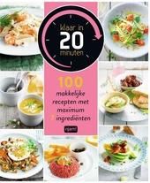 Klaar in 20 minuten : 100 makkelijke recepten met maximum 7 ingrediënten