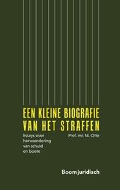 Een kleine biografie van het straffen : essays over herwaardering van schuld en boete