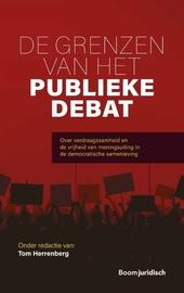 De grenzen van het publieke debat : over verdraagzaamheid en de vrijheid van meningsuiting in de democratische same...