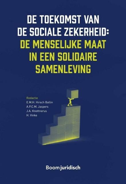 De toekomst van de sociale zekerheid : de menselijke maat in een solidaire samenleving