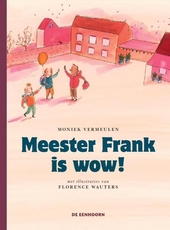 Meester Frank is wow!