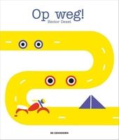 Op weg! / tekst & illustraties Hector Dexet