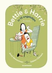 Bettie & Harrie in 13 ongelukjes : (die niemand zag aankomen)
