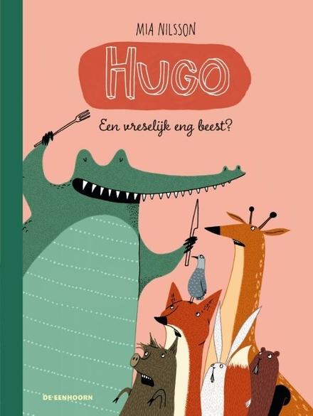 Hugo : een vreselijk eng beest?