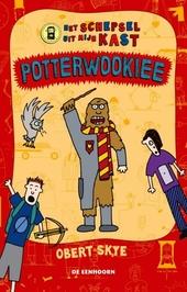 Potterwookiee / tekst en illustraties Obert Skye