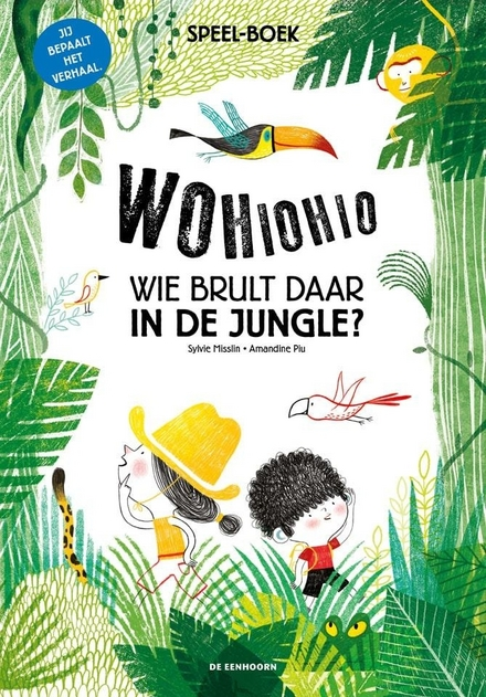 Wohiohio : wie brult daar in de jungle? : jij bepaalt het verhaal