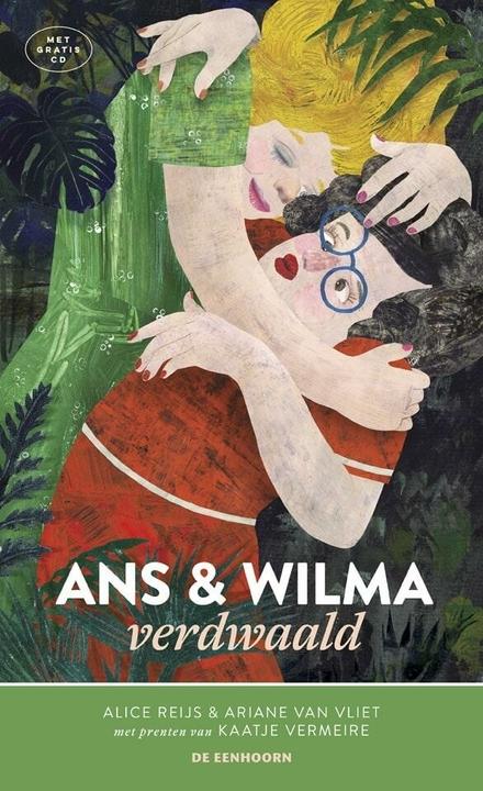 Ans & Wilma verdwaald / Alice Reijs & Ariane van Vliet ; met illustraties van Kaatje Vermeire ; muziek en tekst…