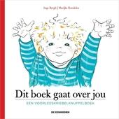 Dit boek gaat over jou : een voorleeskriebelknuffelboek