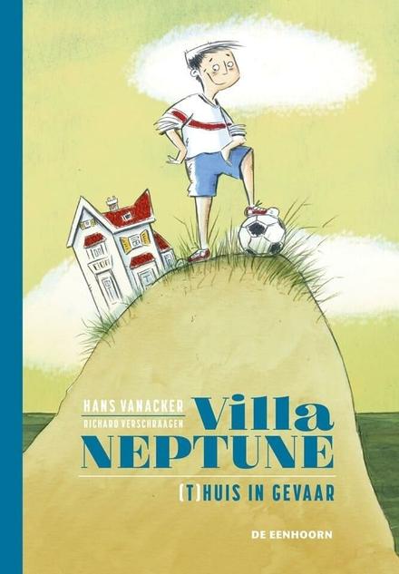 Villa Neptune : (t)huis in gevaar