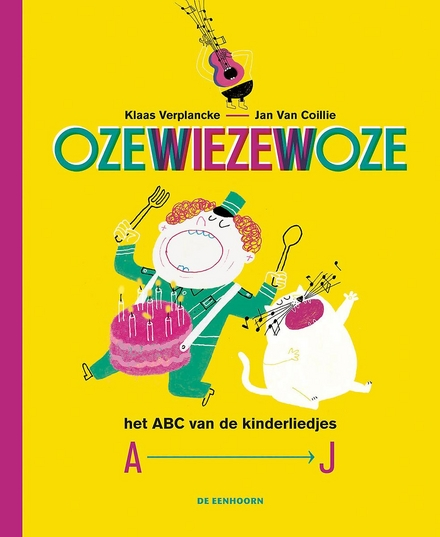 Ozewiezewoze : het ABC van de kinderliedjes. [1], A-J
