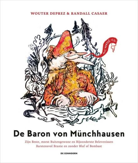 De baron von Münchhausen : zijn beste, meest buitengewone en bijzonderste belevenissen barstensvol branie en zonde...