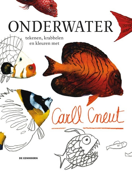 Onderwater : tekenen, krabbelen en kleuren met Carll Cneut