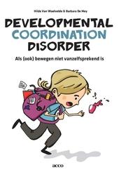Developmental coordination disorder : als (ook) bewegen niet vanzelfsprekend is