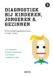 Diagnostiek bij kinderen, jongeren en gezinnen. Deel III, Ontwikkelingsdomeinen in het vizier