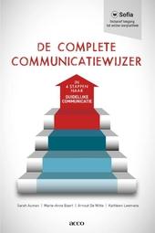 De complete communicatiewijzer : in 4 stappen naar duidelijke communicatie