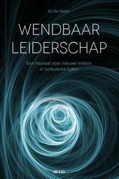 Wendbaar leiderschap : een houvast voor nieuwe leiders in turbulente tijden